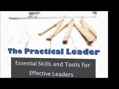 Essential Skills and Tools for Effective Leaders | The Practical Leader