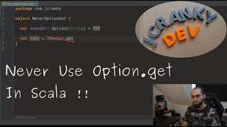 Never use Option.get In Scala!