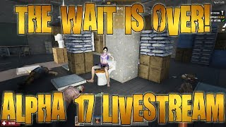 THE WAIT IS OVER | 7 Days To Die Alpha 17 PC Livestream (1080p 60fps)