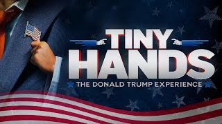 Tiny Hands: The Donald Trump Experience (360)