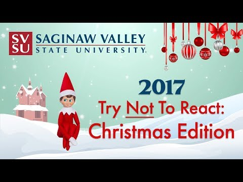 SVSU Holiday Video 2017 - React Series, Try Not to React