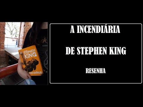 A INCENDIÁRIA I STEPHEN KING I RESENHA