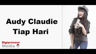 Audy Claudie - Tiap Hari [AUDIO]
