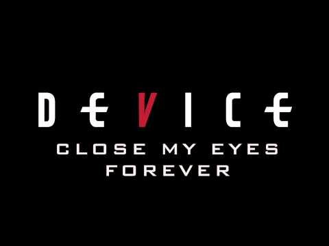 Device - Close My Eyes Forever Feat Lzzy Hale (Official Audio) Mp3
