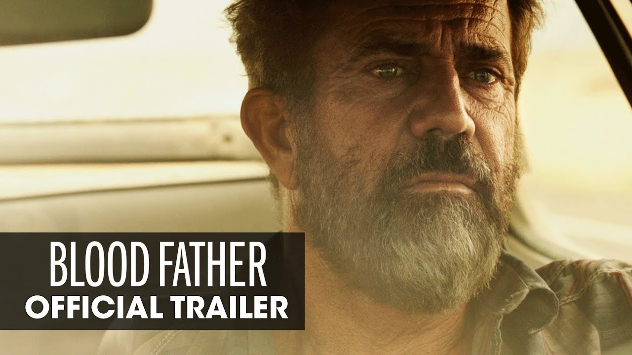 Video trailer för Blood Father (2016 Movie – Mel Gibson, Erin Moriarty) - Official Trailer