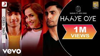 Haaye Oye - Official Lyric Video|QARAN ft.Ash King|Elli
