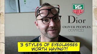 3 Styles of Eyeglasses  - Tag Heuer, Dior, Oliver Peoples