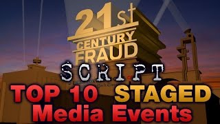 SCRIPT - Top 10 Staged Media Events!