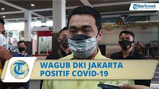 Wagub DKI Jakarta Positif Covid-19, Ahmad Riza Patria Tertular Corona dari Lingkungan Pekerjaan