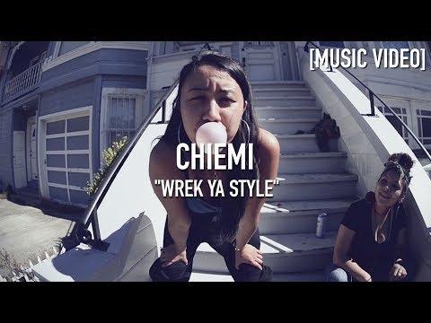 Chiemi - Wrek Ya Style [ Music Video ]