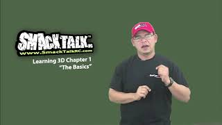 SmackTalk RC Learning 3D #1 - The Basics
