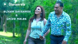 Əlikram Bayramov & Ümidə Mələk - Ölərəm elə (Rəsmi) (Klip) ᴴᴰ