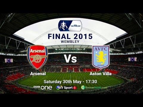 FA Cup Final: Arsenal Vs Aston Villa - Saturday 30th May 2015