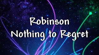Robinson - Nothing to Regret - Lyrics