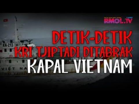 Detik-detik KRI Tjiptadi Ditabrak Kapal Vietnam