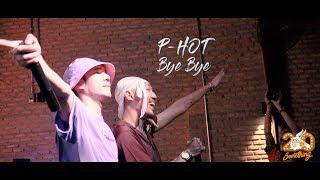 Bye Bye - P-HOT ft. YOUNGOHM [Live] 20Something Bar - dooclip.me