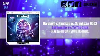 Earthquake vs. To The Club (Hardwell UMF 2018 Mashup) [David Nam Remake]