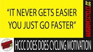 Hargroves Cycles Cycle Club  Does  Cycling Motivation Quotes
