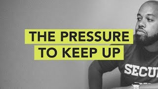The Pressure to Keep Up // Ground Up 086
