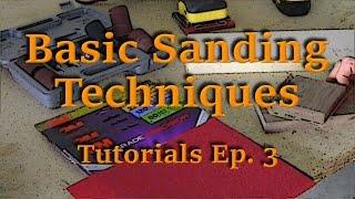 Basic Sanding Techniques  Overview Tips Tricks  Tutorials Ep 3