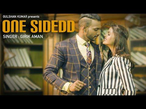 One Sidedd  Girik Aman