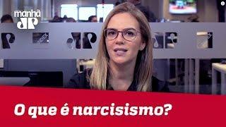 O que é narcisismo?