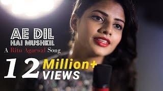 Ae Dil Hai Mushkil - Official Female Cover | Karan Johar | Ranbir Kapoor | Anushka Sharma