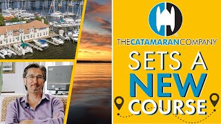 WHERE WE'VE BEEN & WHERE WE'RE GOING | As Told by the President of The Catamaran Company