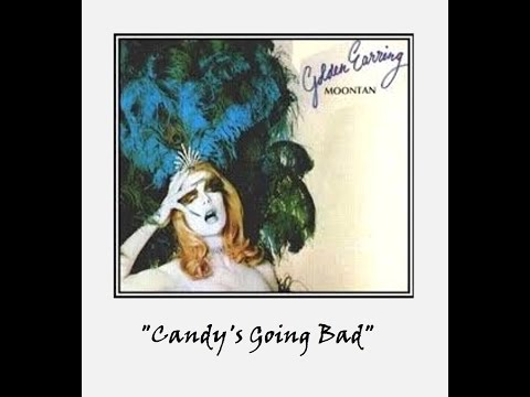 """""""Candy's Going Bad"""" - Golden Earring"""