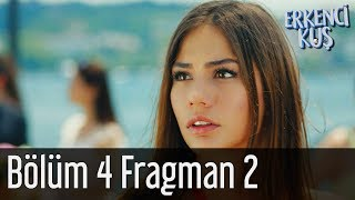 Erkenci Kuş 4. Bölüm 2. Fragman