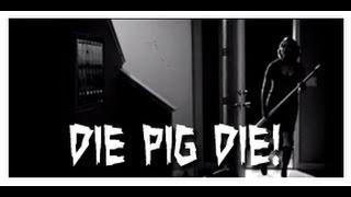 Die Pig Die!
