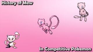 How GOOD was Mew ACTUALLY? - History of Mew in Competitive Pokemon (Gens 1-7)