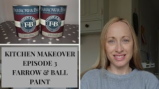 KITCHEN MAKEOVER | HOW TO PAINT KITCHEN CABINETS IN FARROW & BALL PAINT | EPISODE 3 | UK