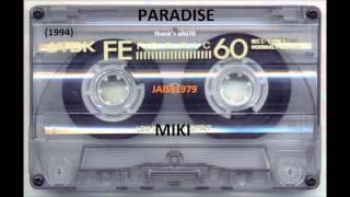 PARADISE (15  02  1994) MIKI