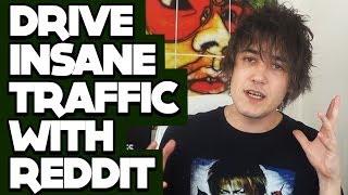 Reddit Marketing 101: How To Drive INSANE Traffic With Reddit!