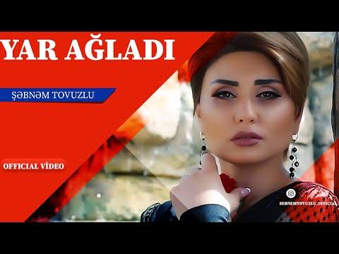Sebnem Tovuzlu – Yar Agladi