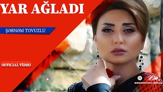 Sebnem Tovuzlu   Yar Agladi