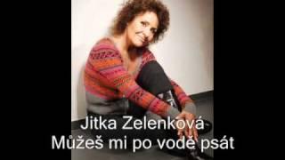 Jitka Zelenková - Můžeš mi po vodě psát