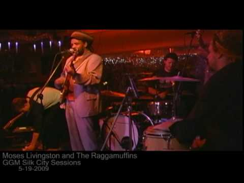 Moses Livingston and The Raggamuffins - GGM Silk City Sessions