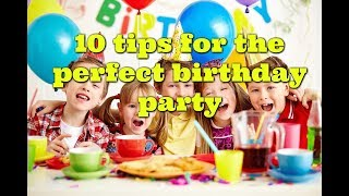 10 tips for planning an amazing birthday party