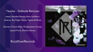 【Progressive House】Yasuha. - Solitude (Keisuke Kimura Remix)