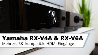 Vorstellung AV-Receiver Yamaha RX-V4A und Yamaha RX-V6A mit HDMI 2.1 und 8K
