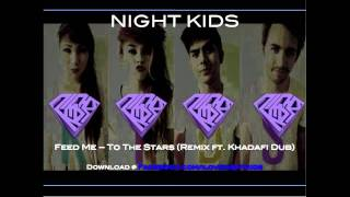 "Feed Me - ""To The Stars (Night Kids & Khadafi Dub Remix)"""