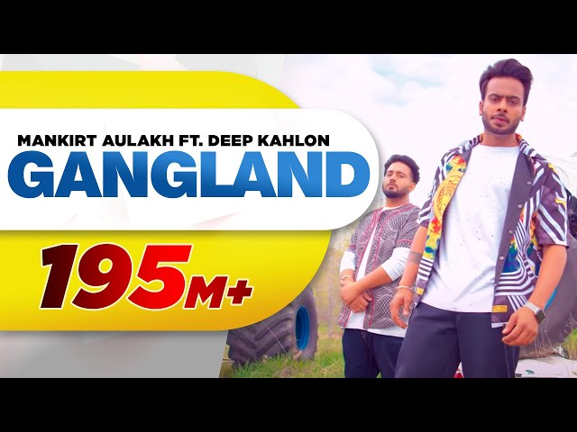 Gangland Full Video Song HD | Mankirt Aulakh Feat | Deep Kahlon | Punjabi Song 2017