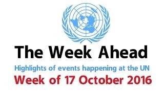 The Week Ahead - starting 17 October 2016