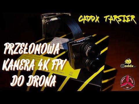 Caddx Tarsier 4k FPV - przełomowa kamera do drona (RECENZJA)