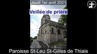 2021-04-01 – Veillée de prière