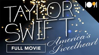 Taylor Swift: America's Sweetheart (FULL DOCUMENTARY)