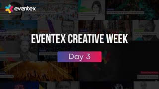 Eventex Creative Week 2019 - Day 3