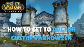 WoW Classic - How To Get To Doctor Gustaf VanHowzen | Alliance First Aid 225+ Trainer